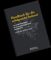 Handbuch für die erfolgreiche Imkerei - Leitfaden für den Imker